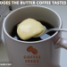 WHAT-DOES-THE-BUTTER-COFFEE-TASTES-LIKE